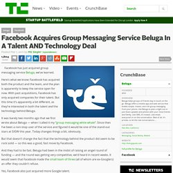 Facebook Acquires Group Messaging Service Beluga In A Talent AND Technology Deal
