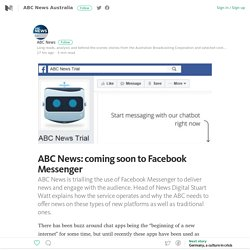 ABC News: coming soon to Facebook Messenger – ABC News Australia – Medium