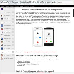 GoneTech Support @+1-844-773-9313 for Facebook, Yahoo and Gmail: How To Fix Facebook Messenger Calls Not Working Problem?