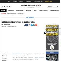Facebook Messenger tiene un juego de fútbol - Clases de Periodismo