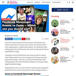 Facebook Messenger Rooms vs Zoom - Which one you should use? - Trending Media Buzz