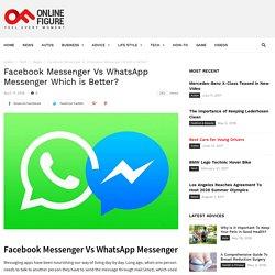 Facebook Messenger Vs WhatsApp Messenger Which is Better?