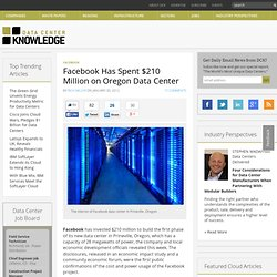 Data Center Knowledge Facebook Has Spent $210 Million on Oregon Data Center