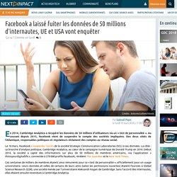 Facebook a laissé fuiter les données de 50 millions d'internautes, UE et USA vont enquêter