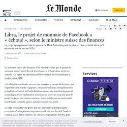 Libra, le projet de monnaie de Facebook a «échoué», selon le ministre suisse des finances