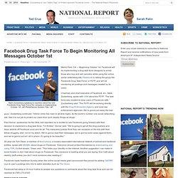 Facebook Drug Task Force To Begin Monitoring All Messages October 1st
