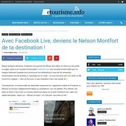 Avec Facebook Live, deviens le Nelson Montfort de ta destination !