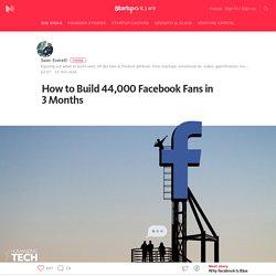How to Build 44,000 Facebook Fans in 3 Months – Startup Grind – Medium