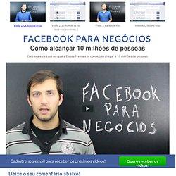 Curso Facebook para Negócios - Como alcançar 10 milhões de pessoas