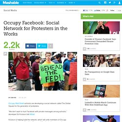 Occupy Facebook: Social Network for Protesters in the Works