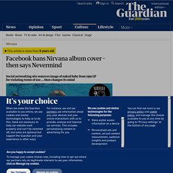 Facebook bans Nirvana album cover – then says Nevermind | Music
