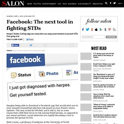 Facebook: The next tool in fighting STDs