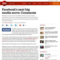 Facebook's next big media move: Comments