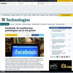 Facebook, de nombreuses polémiques sur la vie privée