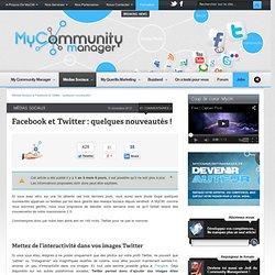 Facebook et Twitter : quelques nouveautés !