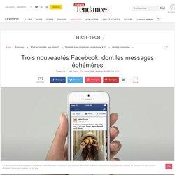 Facebook: 3 nouveautés dont les messages éphémères