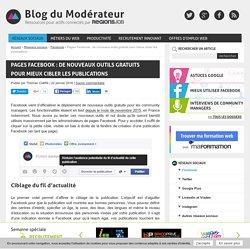 Pages Facebook : de nouveaux outils gratuits pour mieux cibler les publications