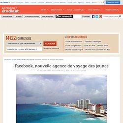 Facebook, nouvelle agence de voyage des jeunes