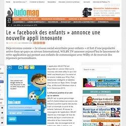 """Le """"facebook des enfants"""" annonce une nouvelle appli innovante"""