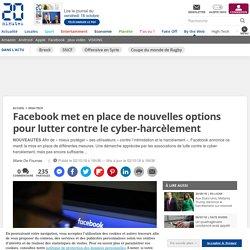 Facebook met en place de nouvelles options pour lutter contre le cyber-harcèlement
