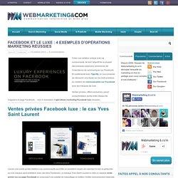 Facebook et le luxe : 4 exemples d'opérations marketing réussies