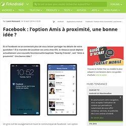 Facebook : l'option Amis à proximité, une bonne idée ?