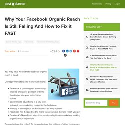 Why Your Facebook Organic Reach Is Still Falling And How to Fix it FAST