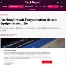Facebook revoit l'organisation de son équipe de sécurité