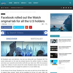 Facebook rolled out the Watch original tab for all the U.S holders