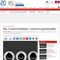 Ello, l'«anti-Facebook», s'ouvre au grand public