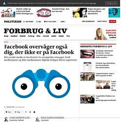 Facebook overvåger også dig, der ikke er på Facebook