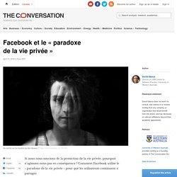Facebook et le«paradoxe delavieprivée»