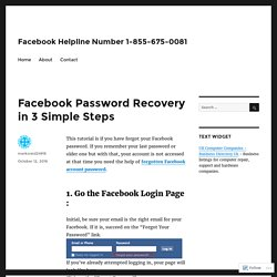 Facebook Password Recovery in 3 Simple Steps – Facebook Helpline Number 1-855-675-0081