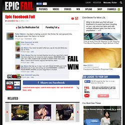 Epic Facebook Fail & EPIC FAIL .COM : #1 Source for Epic Fail and Fail Pictures, Fail Videos, and Fail Stories
