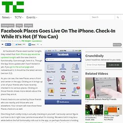 Facebook Places Goes Live On The iPhone. Check-In While It's Hot (If You Can)