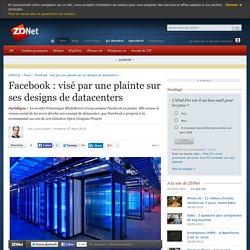 Facebook : visé par une plainte sur ses designs de datacenters