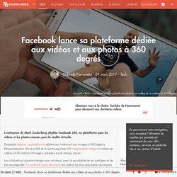 Facebook lance sa plateforme dédiée aux vidéos et aux photos à 360 degrés - Tech