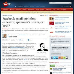 Facebook email: pointless endeavor, spammer's dream, or both?