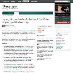 25 ways to use Facebook, Twitter & Storify to improve political coverage