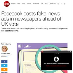 Facebook posts fake-news ads in newspapers ahead of UK vote - CNET