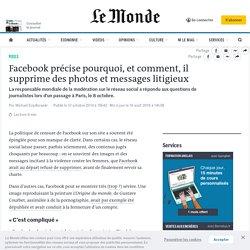 Facebook précise pourquoi, et comment, il supprime des photos et messages litigieux