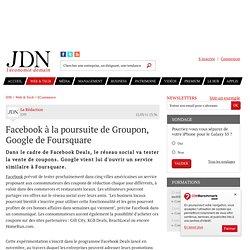Facebook à la poursuite de Groupon, Google de Foursquare