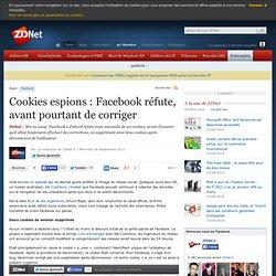 Cookies espions : Facebook réfute, avant pourtant de corriger