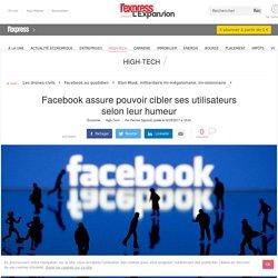 Facebook assure pouvoir cibler ses utilisateurs selon leur humeur