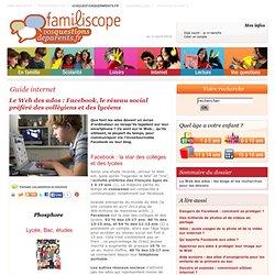 Le Web des ados: Facebook, le réseau social préféré des collégiens et des lycéens