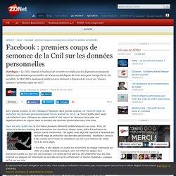 Facebook : premiers coups de semonce de la Cnil sur les données personnelles