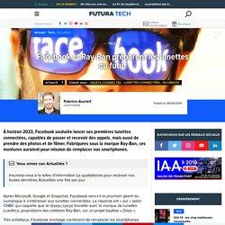 Facebook et Ray-Ban préparent les lunettes du futur
