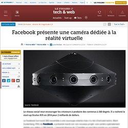 Facebook présente une caméra dédiée à la réalité virtuelle