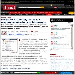 Facebook et Twitter, énormes moyens de pression pour les internautes.