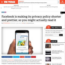 Facebook is making its privacy policy shorter and prettier, so you might actually read it